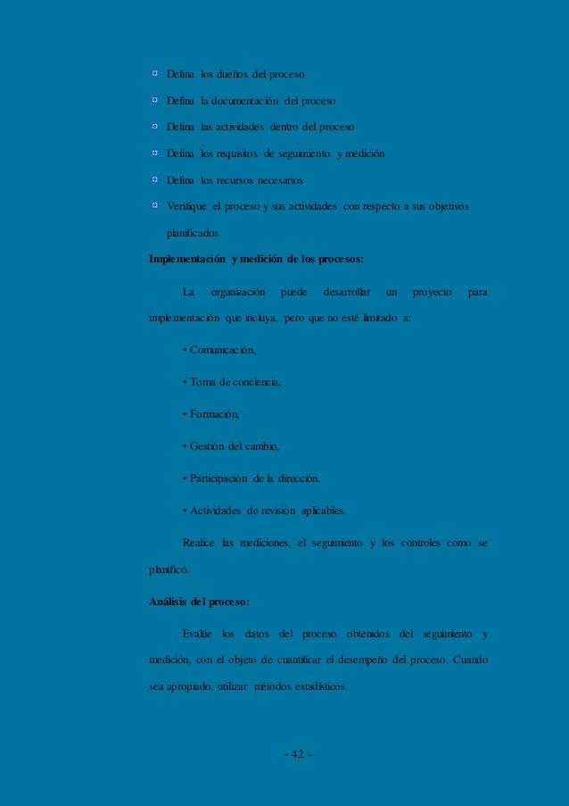 ~ 42 ~ Defina los dueños del proceso Defina la documentación del proceso Defina las actividades dentro del proceso Defina ...