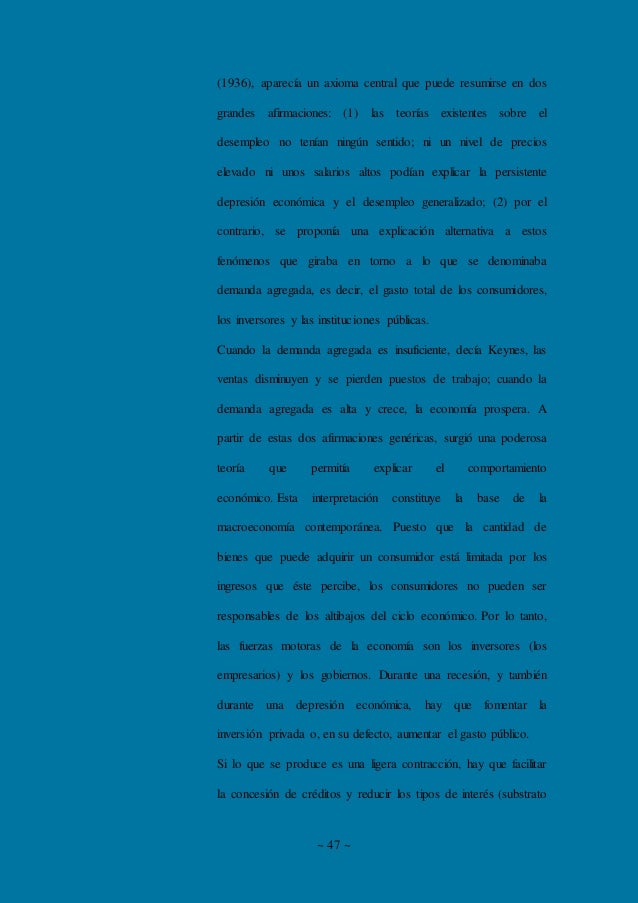 ~ 47 ~ (1936), aparecía un axioma central que puede resumirse en dos grandes afirmaciones: (1) las teorías existentes sobr...