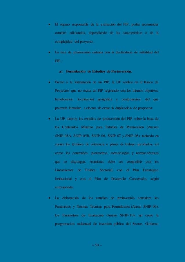 ~ 50 ~  El órgano responsable de la evaluación del PIP, podrá recomendar estudios adicionales, dependiendo de las caracte...
