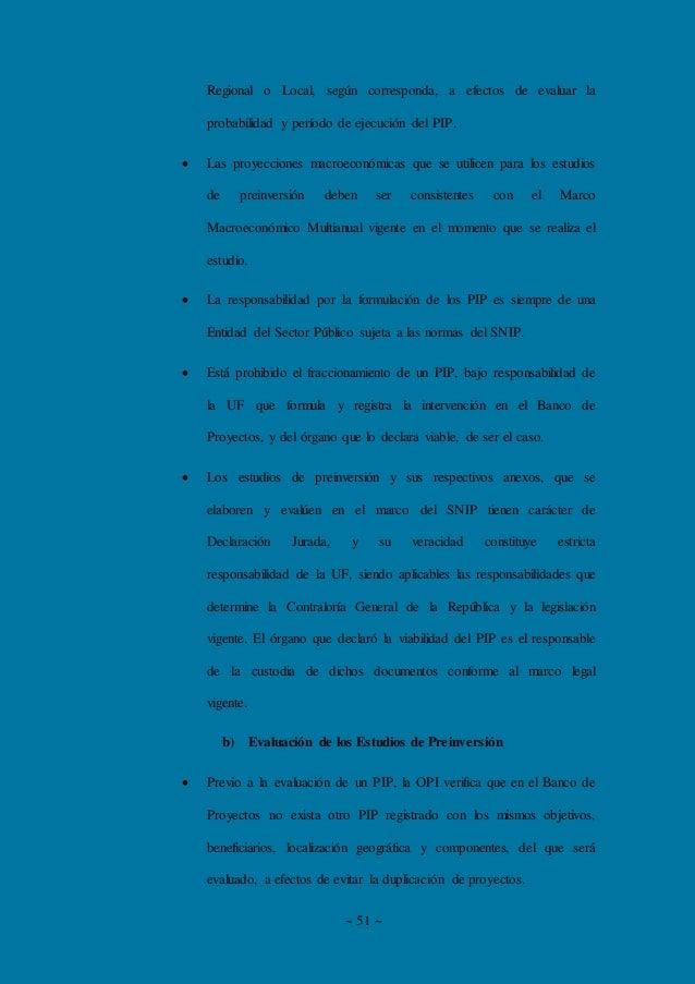 ~ 51 ~ Regional o Local, según corresponda, a efectos de evaluar la probabilidad y período de ejecución del PIP.  Las pro...