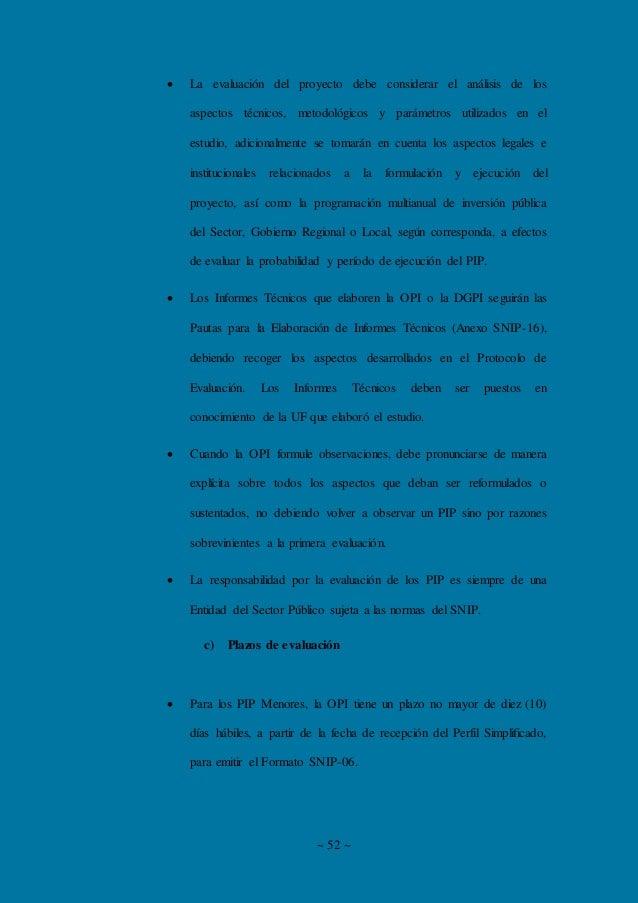 ~ 52 ~  La evaluación del proyecto debe considerar el análisis de los aspectos técnicos, metodológicos y parámetros utili...