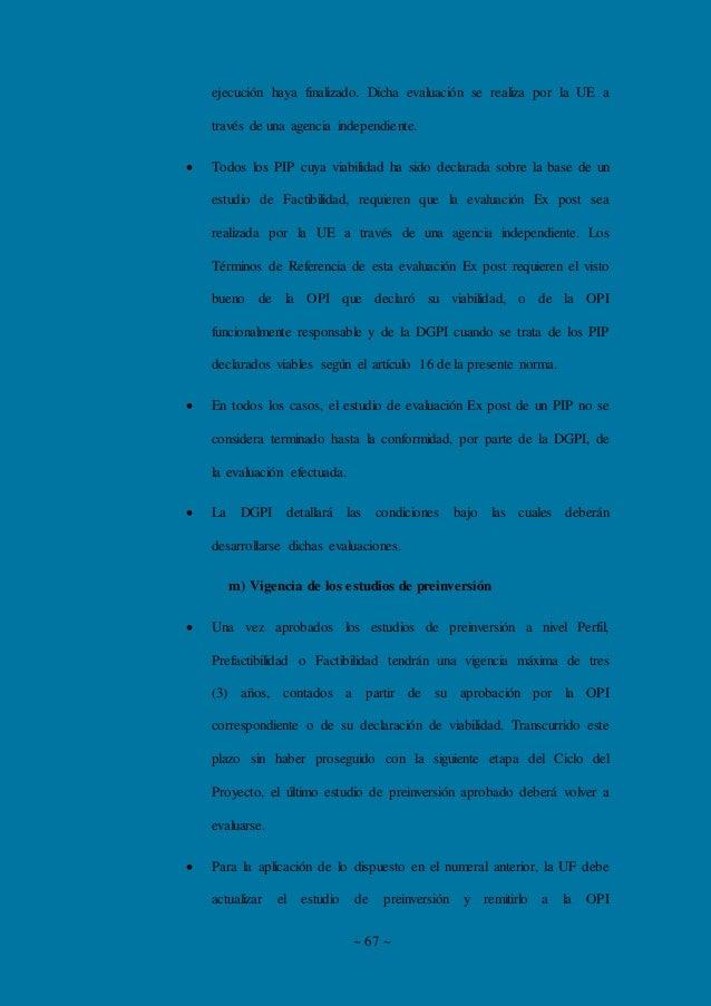 ~ 67 ~ ejecución haya finalizado. Dicha evaluación se realiza por la UE a través de una agencia independiente.  Todos los...