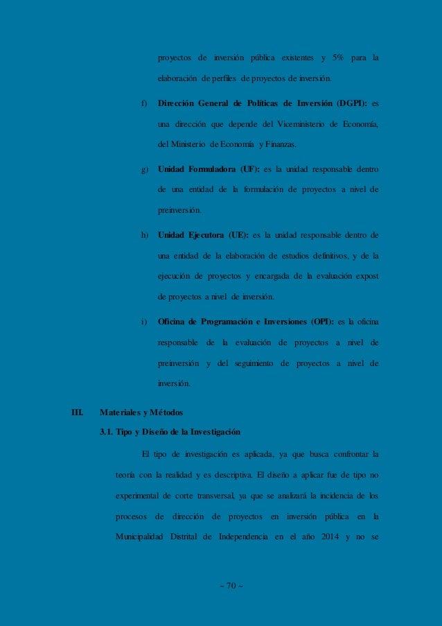 ~ 70 ~ proyectos de inversión pública existentes y 5% para la elaboración de perfiles de proyectos de inversión. f) Direcc...
