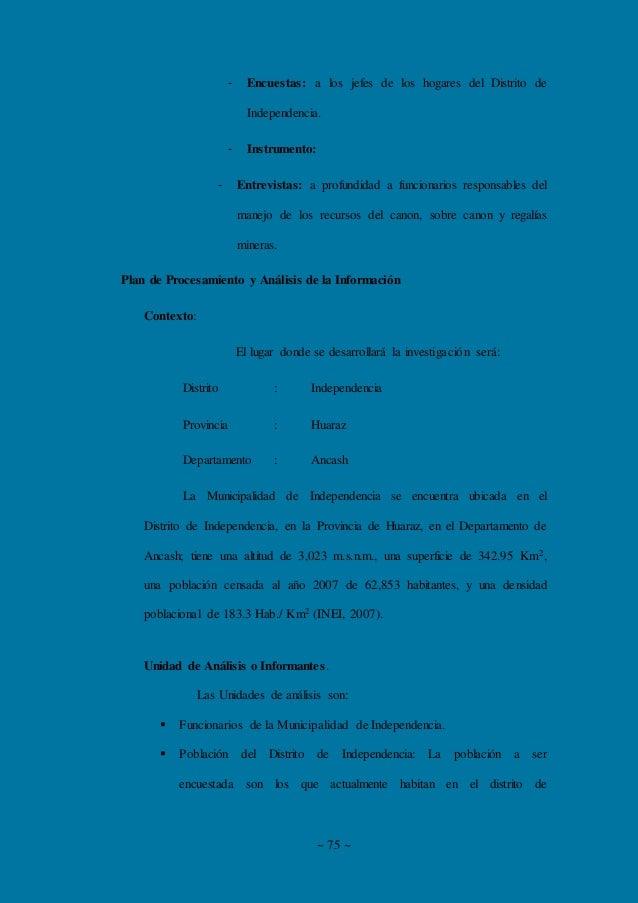 ~ 75 ~ - Encuestas: a los jefes de los hogares del Distrito de Independencia. - Instrumento: - Entrevistas: a profundidad ...