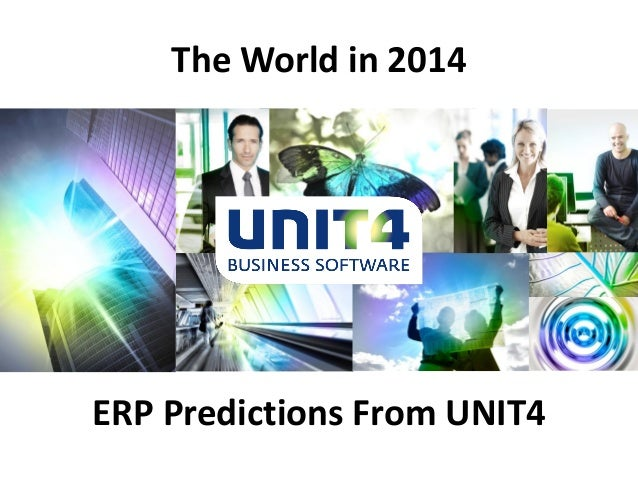 The World in 2014  ERP Predictions From UNIT4