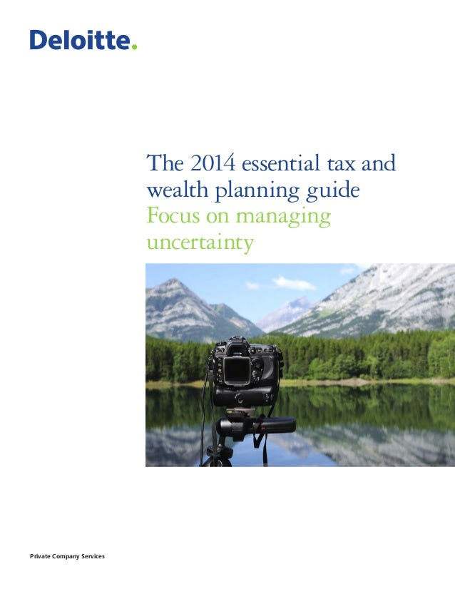 The 2014 essential tax and wealth planning guide Focus on managing uncertainty  Private Company Services