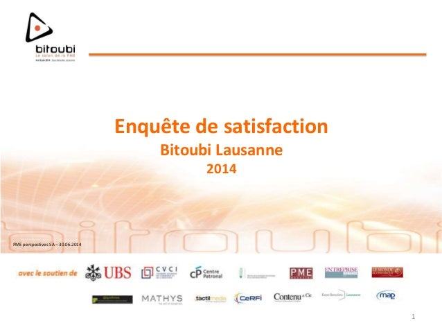 PME perspectives SA – 30.06.2014 Enquête de satisfaction Bitoubi Lausanne 2014 1