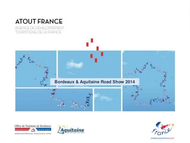 Bordeaux & Aquitaine Road Show 2014