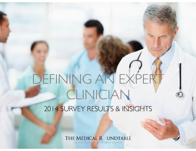 DEFINING AN EXPERT CLINICIAN 2014 SURVEY RESULTS & INSIGHTS