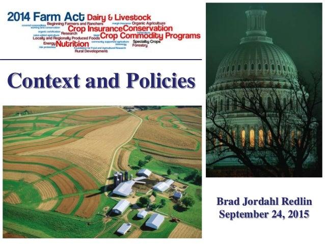 Brad Jordahl Redlin September 24, 2015 Context and Policies