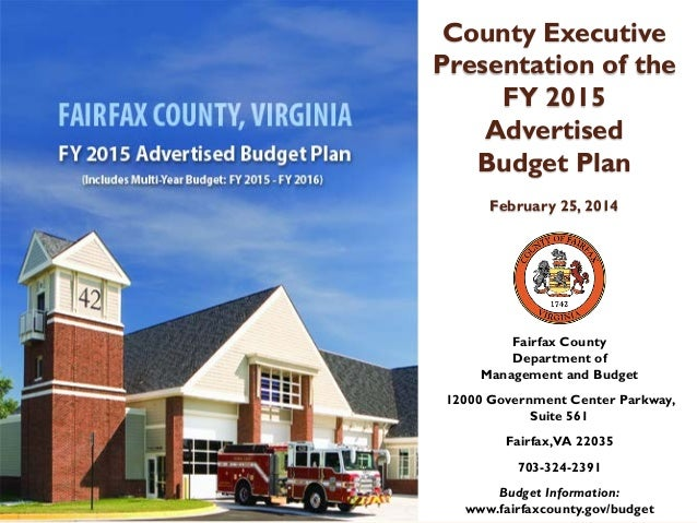 County Executive Presentation of the FY 2015 Advertised Budget Plan February 25, 2014  Fairfax County Department of Manage...