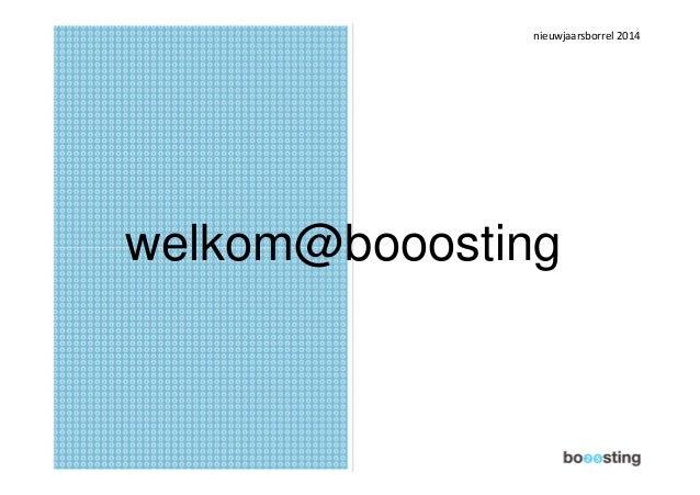 nieuwjaarsborrel 2014  welkom@booosting