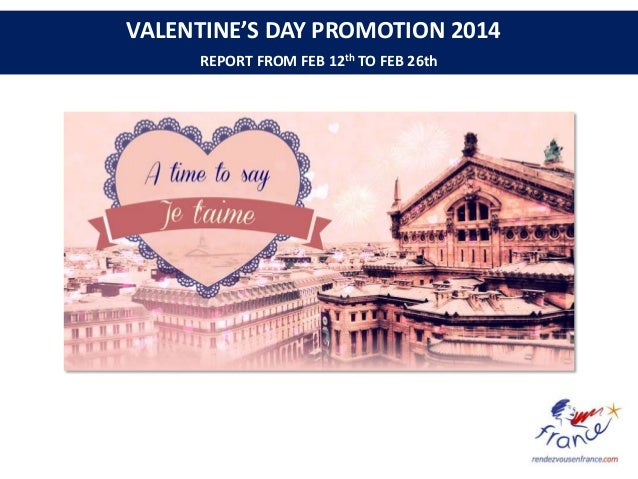 VALENTINE'S DAY PROMOTION 2014 REPORT FROM FEB 12th TO FEB 26th