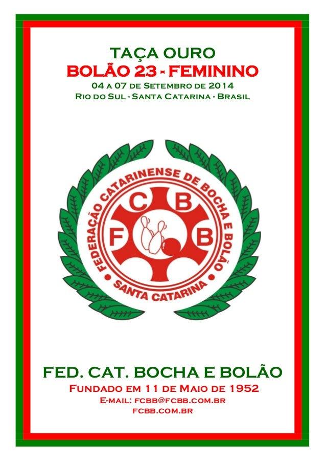 BLU TERRACE HOTEL - (47) 3037-1012  Fundado em 11 de Maio de 1952  E-mail: fcbb@fcbb.com.br  fcbb.com.br  TAÇA OURO  BOLÃO...