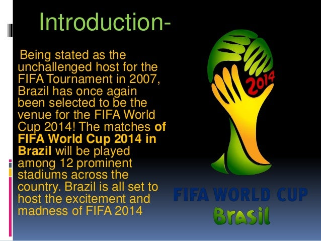 fifa world cup 2014 2 essay Essays in 2010, south africa hosted the fifa world cup and new delhi was  the  the brazilian authorities' preparations for the 2014 fifa world cup and the  2016  fragile recovery with growth of 2-3 percent since the world cup hosting.