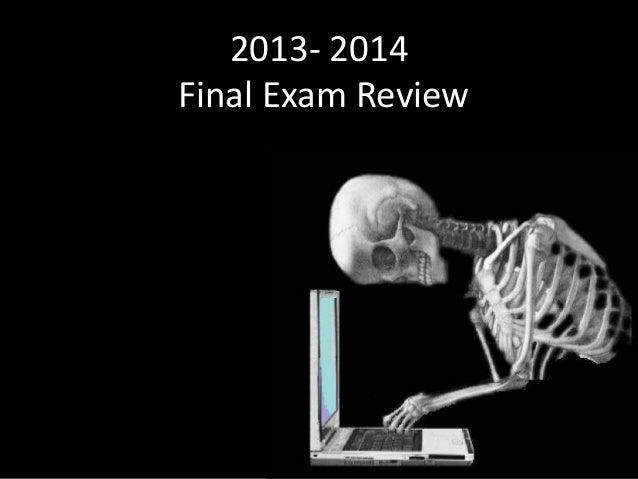 2013- 2014 Final Exam Review