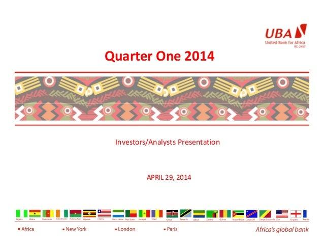 Quarter One 2014 1 Investors/Analysts Presentation APRIL 29, 2014