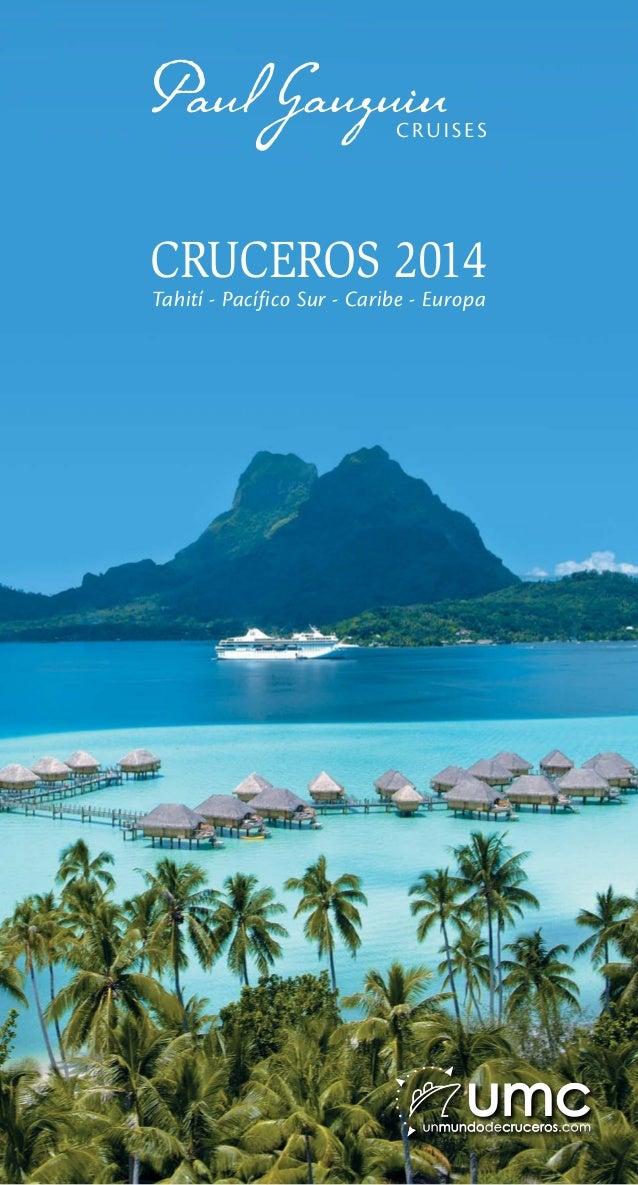 Cruceros 2014 Tahití - Pacífico Sur - Caribe - Europa