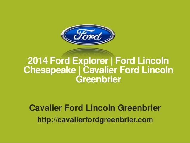 Cavalier Ford Chesapeake >> 2014 Ford Explorer Ford Lincoln Chesapeake Cavalier Ford