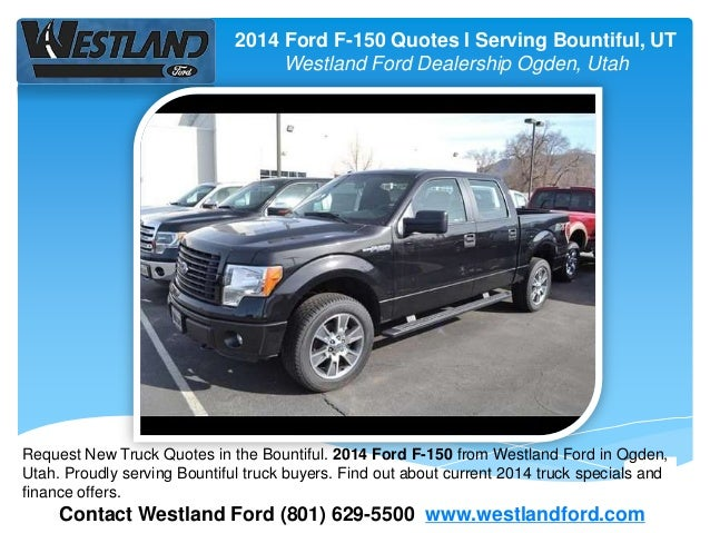 2014 Ford F-150 Quotes l Serving Bountiful, UT Westland Ford Dealership Ogden, Utah Contact Westland Ford (801) 629-5500 w...