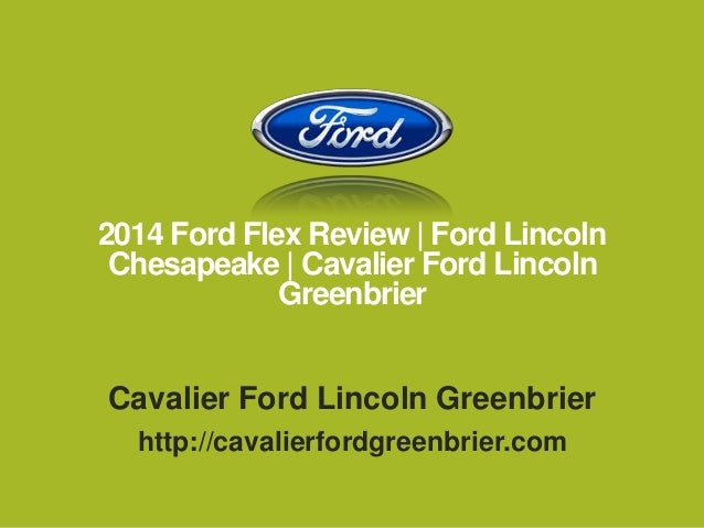 2014 Ford Flex Review   Ford Lincoln Chesapeake   Cavalier Ford Lincoln Greenbrier Cavalier Ford Lincoln Greenbrier http:/...