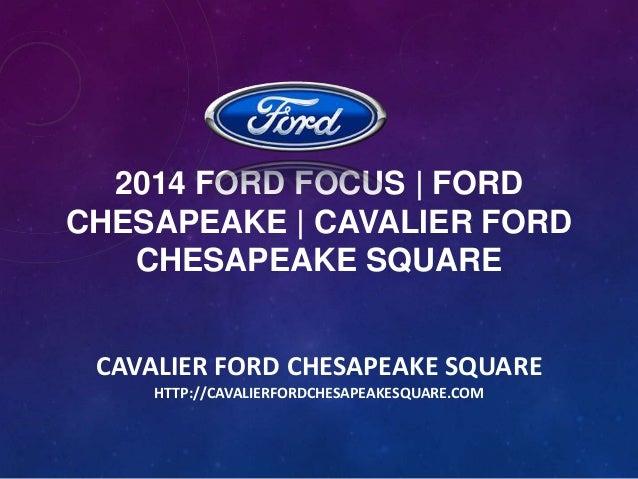 Cavalier Ford Chesapeake >> 2014 Ford Focus Ford Chesapeake Cavalier Ford Chesapeake