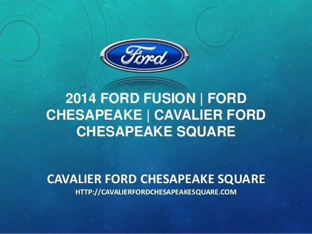 Cavalier Ford Chesapeake >> 2014 Ford Fusion Ford Chesapeake Cavalier Ford