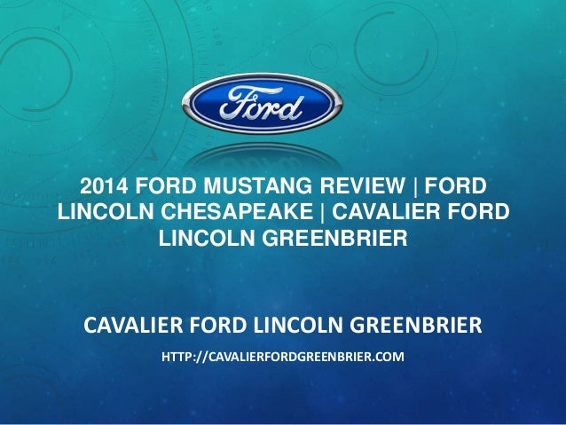 Cavalier Ford Chesapeake >> 2014 Ford Mustang Review Ford Lincoln Chesapeake