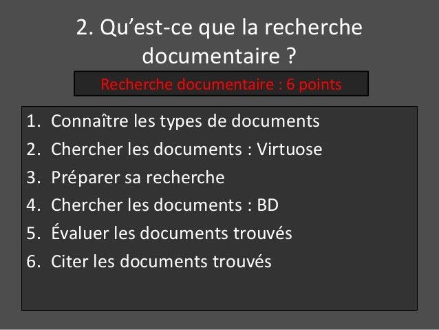 2. Qu'est-ce que la recherche  documentaire ?  Recherche documentaire : 6 points  1. Connaître les types de documents  2. ...