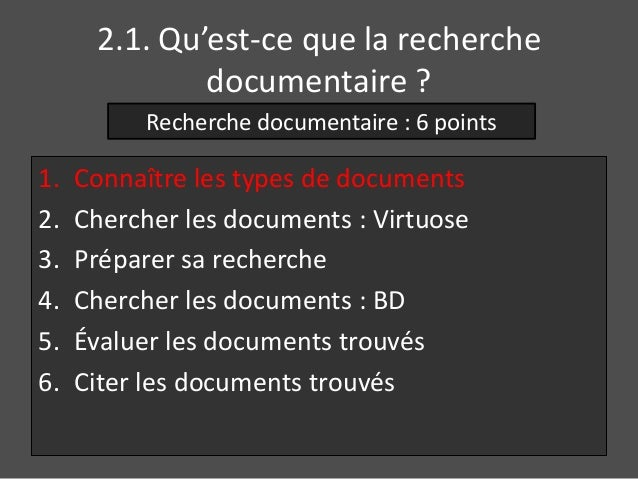 2.1. Qu'est-ce que la recherche  documentaire ?  Recherche documentaire : 6 points  1. Connaître les types de documents  2...