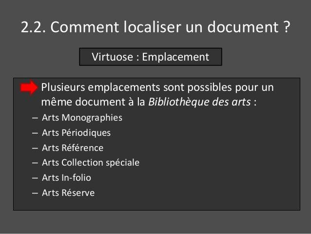2.2. Comment localiser un document ?  Virtuose : Emplacement  Plusieurs emplacements sont possibles pour un  même document...