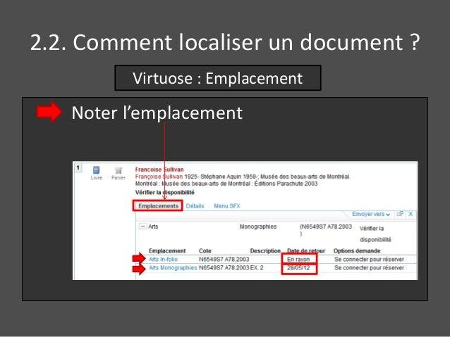 2.2. Comment localiser un document ?  Virtuose : Emplacement  Noter l'emplacement