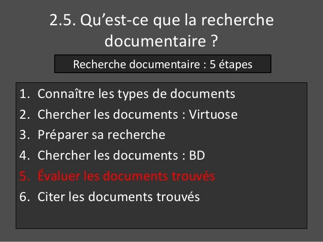 2.5. Qu'est-ce que la recherche  documentaire ?  Recherche documentaire : 5 étapes  1. Connaître les types de documents  2...