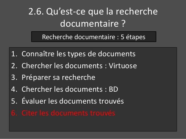 2.6. Qu'est-ce que la recherche  documentaire ?  Recherche documentaire : 5 étapes  1. Connaître les types de documents  2...