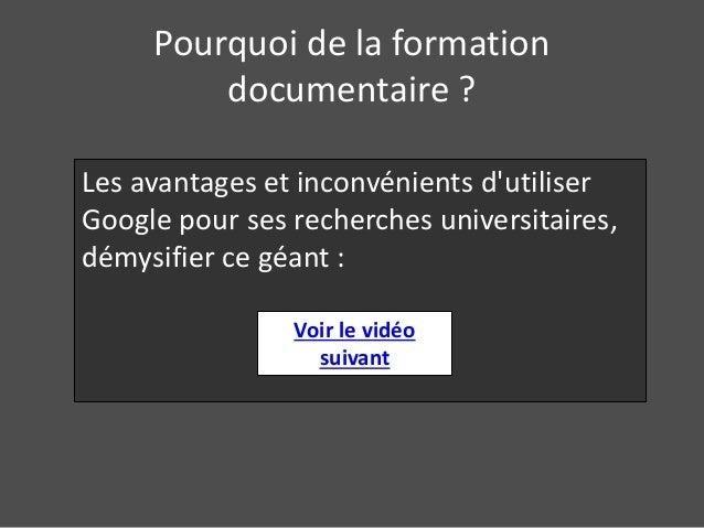 Pourquoi de la formation  documentaire ?  Les avantages et inconvénients d'utiliser  Google pour ses recherches universita...