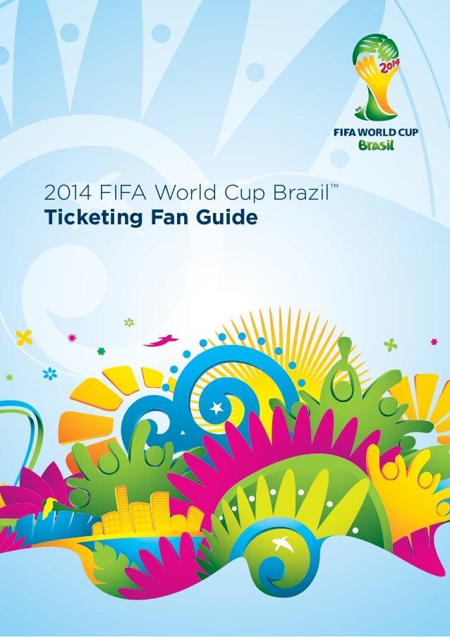 2014 FIFA World Cup Brazil™ Ticketing Fan Guide