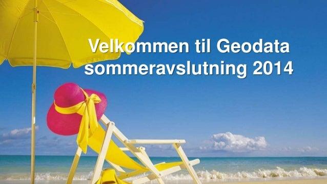 Velkommen til Geodata sommeravslutning 2014