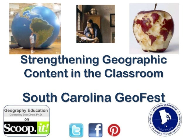 Strengthening Geographic Content in the Classroom South Carolina GeoFest