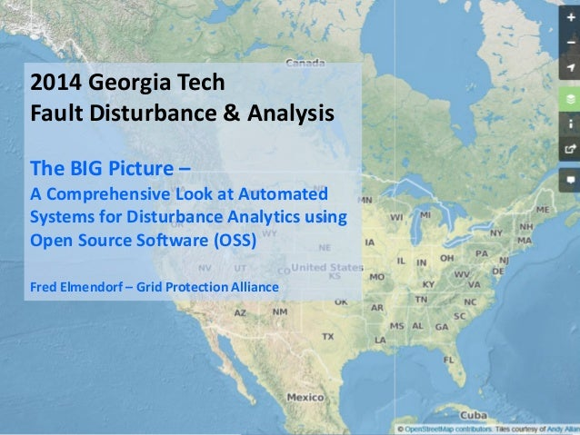 2014 Georgia Tech Fault Disturbance & Analysis The BIG Picture – A Comprehensive Look at Automated Systems for Disturbance...