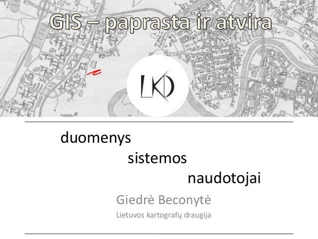 duomenys  sistemos  naudotojai  Giedrė Beconytė  Lietuvos kartografų draugija