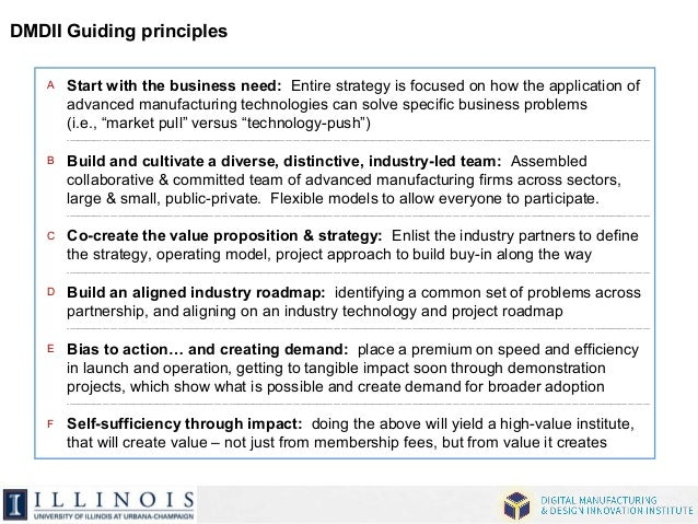 DMDII Guiding principles  A  B  C  D  E  F  Start with the business need: Entire strategy is focused on how the applicatio...