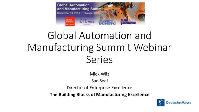 "Global Automation and  Manufacturing Summit Webinar  Series  Mick Wilz  Sur-Seal  Director of Enterprise Excellence  ""The ..."