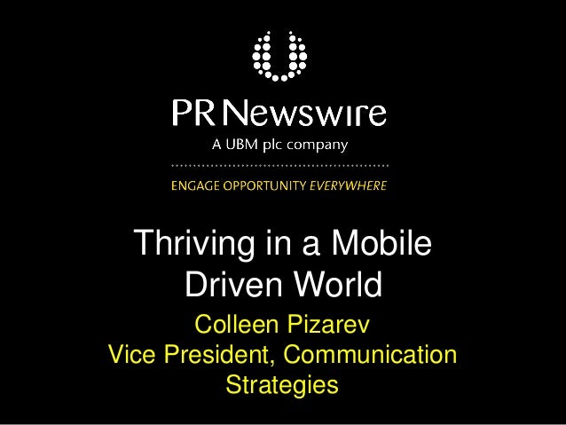 Colleen Pizarev Vice President, Communication Strategies Thriving in a Mobile Driven World