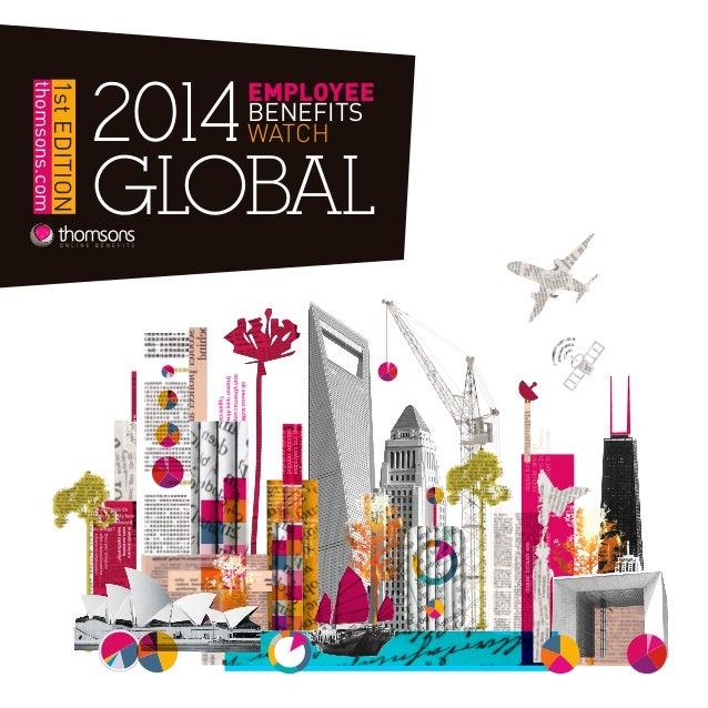 1 EMPLOYEE BENEFITS WATCH2014 thomsons.com 1stEDITION GLOBAL