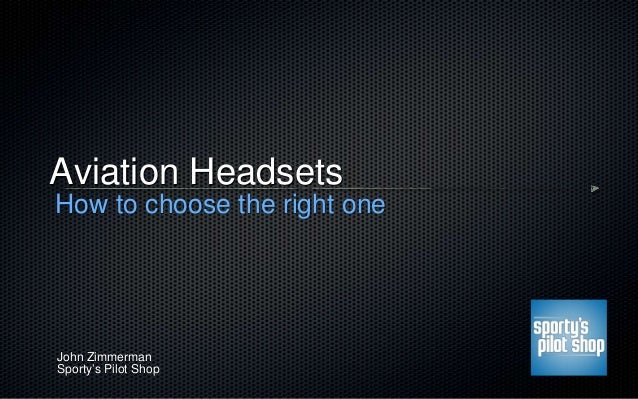 f99d1e20751 Aviation Headsets How to choose the right one John Zimmerman Sporty s Pilot  Shop ...