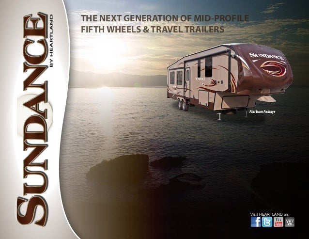 PlatinumPackageTHE NEXT GENERATION OF MID-PROFILEFIFTH WHEELS & TRAVEL TRAILERSVisit HEARTLAND on: