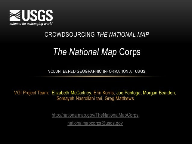 U.S. Department of the Interior U.S. Geological Survey VGI Project Team: Elizabeth McCartney, Erin Korris, Joe Pantoga, Mo...