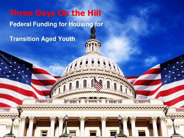 Federal Funding for Housing for Transition Aged Youth Three Days On the Hill