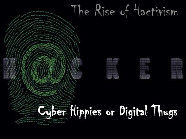 The Rise of Hactivism  Cyber Hippies or Digital Thugs
