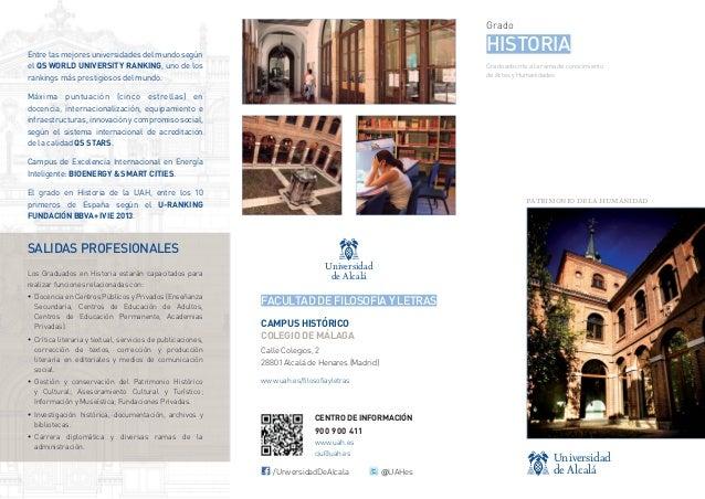 Grado  HISTORIA  Entre las mejores universidades del mundo según el QS WORLD UNIVERSITY RANKING, uno de los rankings más p...